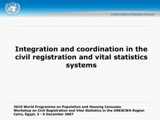 Integration and coordination in the civil registration and vital statistics systems
