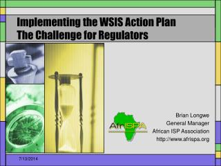 Implementing the WSIS Action Plan The Challenge for Regulators