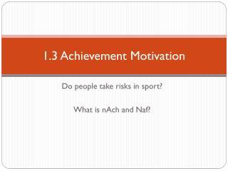 1.3 Achievement Motivation
