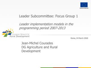 Leader Subcommittee: Focus Group 1 Leader implementation models in the   programming period 2007-2013