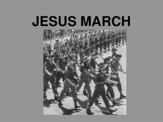 JESUS MARCH