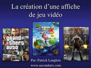 La création d'une affiche  de jeu vidéo