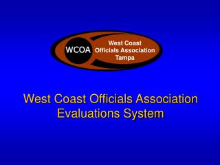 West Coast Officials Association Evaluations System