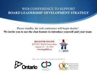 WEB CONFERENCE TO SUPPORT  BOARD LEADERSHIP DEVELOPMENT STRATEGY