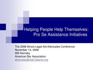 Helping People Help Themselves:  	Pro Se Assistance Initiatives