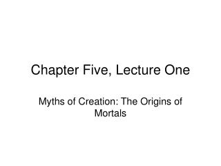 Chapter Five, Lecture One
