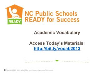 Academic Vocabulary Access Today�s Materials: http://bit.ly/vocab2013