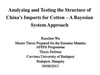 Analyzing and Testing the Structure of China's Imports for Cotton – A Bayesian System Approach