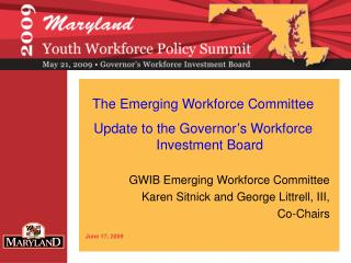GWIB Emerging Workforce Committee  Karen Sitnick and George Littrell, III,  Co-Chairs