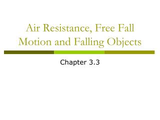 Air Resistance, Free Fall Motion and Falling Objects