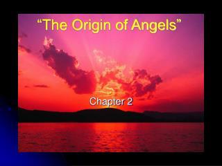 """The Origin of Angels"""