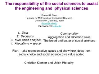 Donald G. Saari Institute for Mathematical Behavioral Sciences University of California, Irvine dsaari@uci.edu http://w