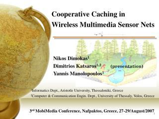 Cooperative Caching in  Wireless Multimedia Sensor Nets