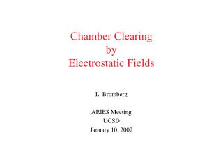 Chamber Clearing by Electrostatic Fields
