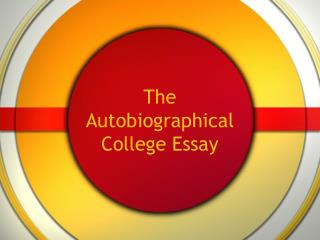 The Autobiographical College Essay