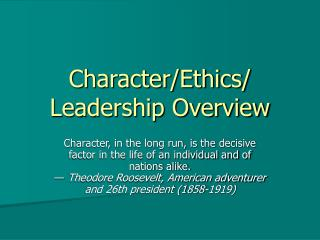 Character/Ethics/ Leadership Overview