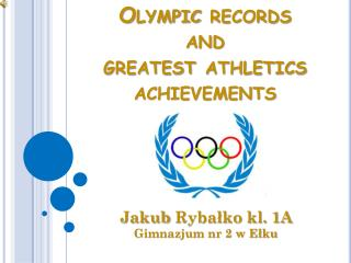Olympic  records and  greatest athletics achievements