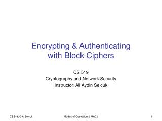 Encrypting & Authenticating with Block Ciphers