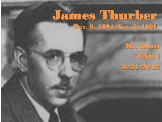 James Thurber Dec. 8, 1894–Nov. 2, 1961