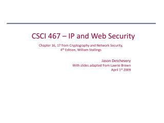 CSCI 467 – IP and Web Security