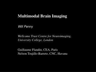 Multimodal Brain Imaging
