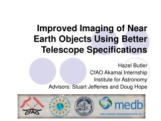 Improved Imaging of Near Earth Objects Using Better Telescope Specifications