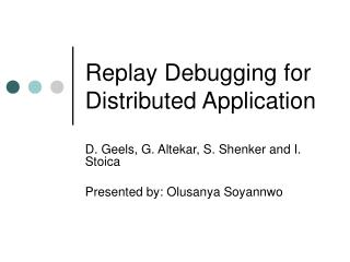 Replay Debugging for Distributed Application