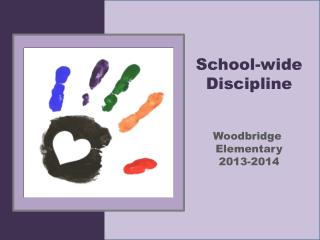 School-wide Discipline Woodbridge  Elementary 2013-2014