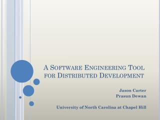 A Software Engineering Tool for Distributed Development