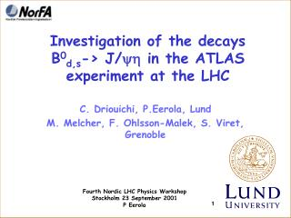 Investigation of the decays  B 0 d,s -> J/ yh  in the ATLAS experiment at the LHC