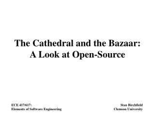 The Cathedral and the Bazaar:  A Look at Open-Source