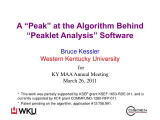 "A ""Peak"" at the Algorithm Behind ""Peaklet Analysis"" Software Bruce Kessler Western Kentucky University for KY MAA Annua"