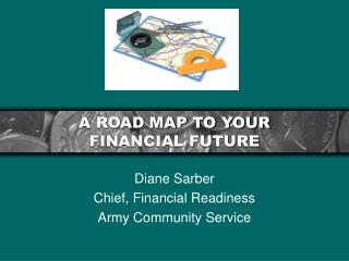 A ROAD MAP TO YOUR FINANCIAL FUTURE