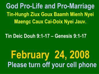God Pro-Life and Pro-Marriage Tin-Hungh Ziux Goux Baamh Mienh Nyei  Maengc Caux Cai-Doix Nyei Jauv.  Tin Deic Douh 9: