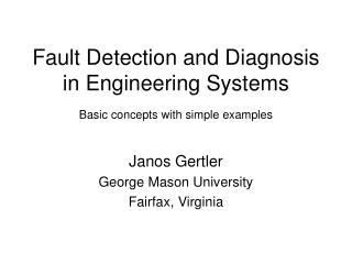 Fault Detection and Diagnosis in Engineering Systems Basic concepts with simple examples