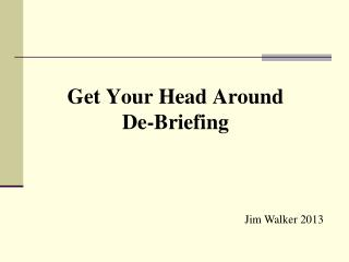 Get Your Head Around   De-Briefing