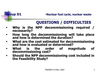 Group D1			- Nuclear fuel cycle, nuclear waste QUESTIONS / DIFFICULTIES