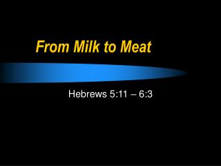 From Milk to Meat