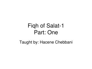 Fiqh of Salat-1 Part: One