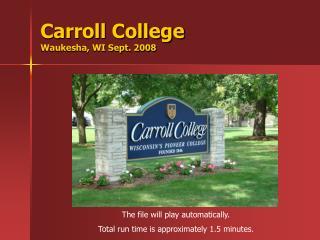 Carroll College  Waukesha, WI Sept. 2008