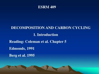 ESRM 409   DECOMPOSITION AND CARBON CYCLING                          1. Introduction Read