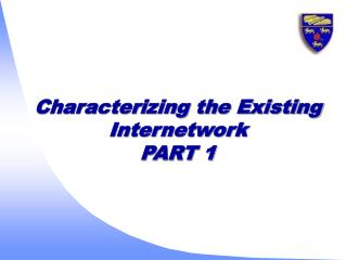 Characterizing the Existing Internetwork PART 1