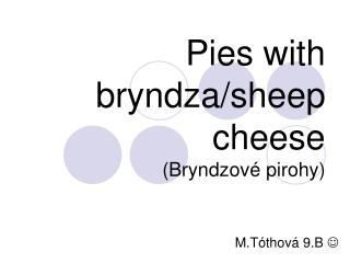 Pies with bryndza/sheep cheese (Bryndzové pirohy)