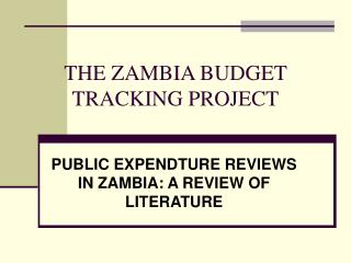 THE ZAMBIA BUDGET TRACKING PROJECT