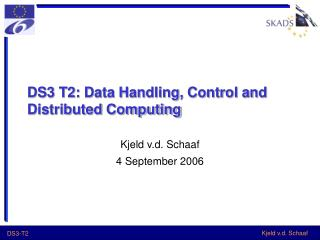 DS3 T2:  Data Handling, Control and Distributed Computing