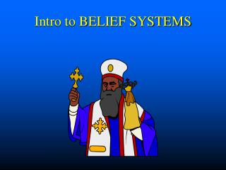 Intro to BELIEF SYSTEMS