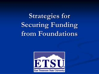 Strategies for  Securing Funding  from Foundations