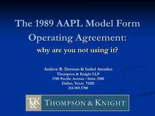 The 1989 AAPL Model Form  Operating Agreement: why are you not using it?