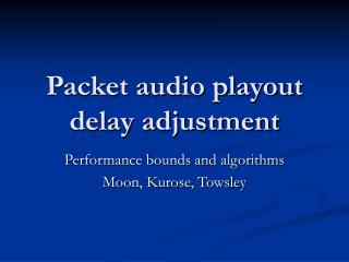 Packet audio playout delay adjustment