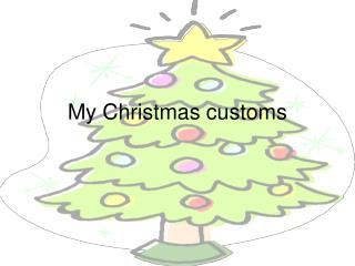 My Christmas customs